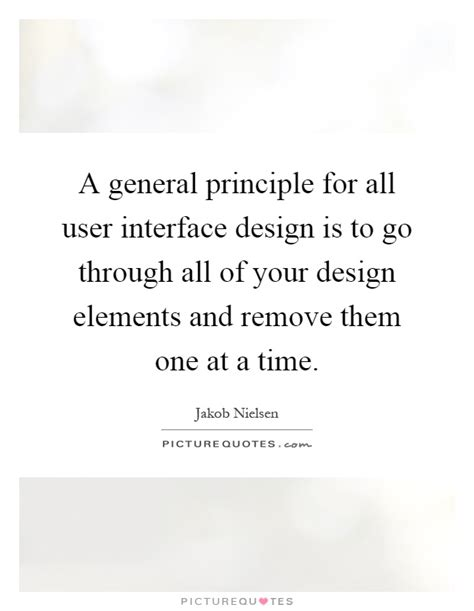 design elements quotes a general principle for all user interface design is to go