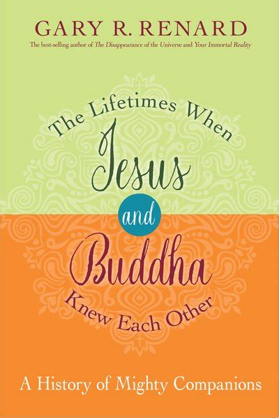 the lifetimes when jesus and buddha knew each other a history of mighty companions books lifetimes when jesus and buddha knew each other the