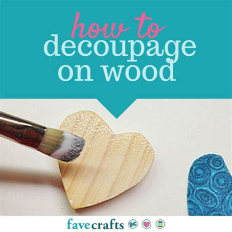 how to decoupage on wood with mod podge how to decoupage on wood favecrafts