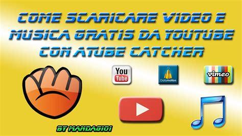 film a gratis da scaricare come scaricare video e musica gratis da youtube con atube