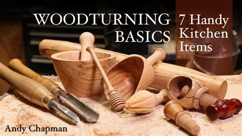 where to learn woodworking woodturning basics seven handy kitchen items