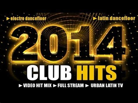 best house music 2014 club hits best club hits 2014 edm hit mix electro rumanian house music latin dance club hits
