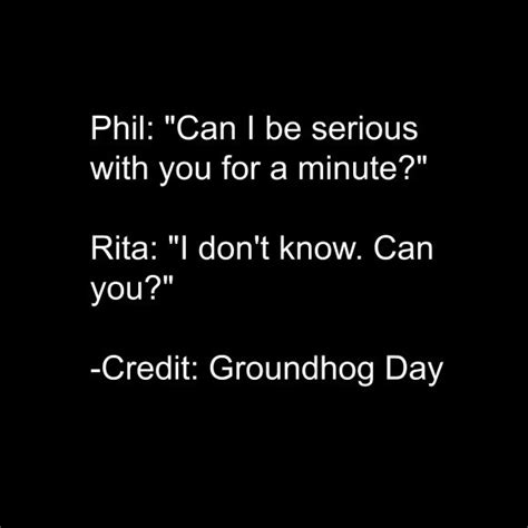 groundhog day quote it cold outside groundhog day quotes sayings groundhog day