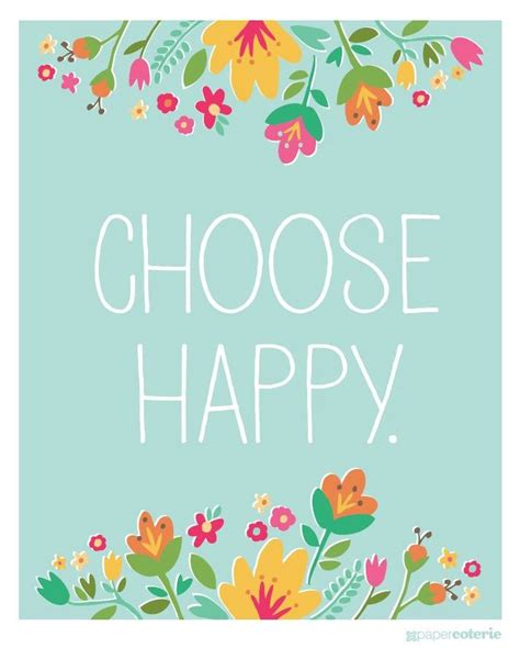 free printable happy quotes choose happy free printable so cute this link is to a