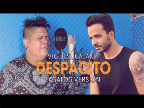 despacito english mp3 you ll love this tagalog version of despacito by vic desucatan