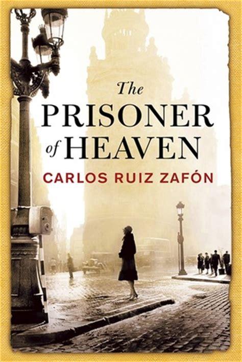 the prisoner of heaven book review the prisoner of heaven by carlos ruiz zaf 243 n