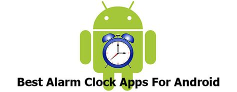 best alarm clock app android 10 best alarm clock app for android to replace your rooster
