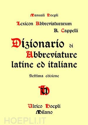 libreria cappelli dizionario di abbreviature latine ed italiane cappelli