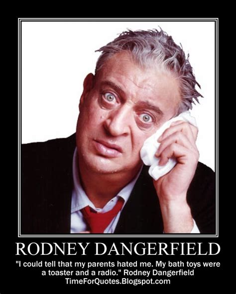Rodney Dangerfield Memes - rodney dangerfield quotes about mother quotesgram
