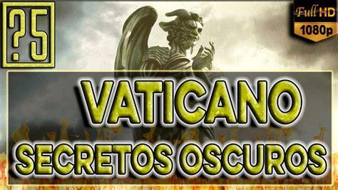 libro los secretos que jamas iglesia cat 243 lica los 5 secretos m 225 s oscuros del vaticano que jam 225 s deber 237 as saber youtube