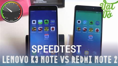 Lenovo A7000 Plus Vs Xiaomi Redmi Note 2 vật vờ so s 225 nh xiaomi redmi note 2 v 224 lenovo k3 note lenovo a7000 plus