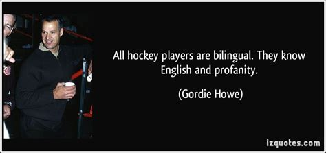 hockey biography in english gordie howe quotes image quotes at relatably com