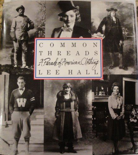 common threads a cultural history of clothing in american catholicism books common threads a parade of american clothing by