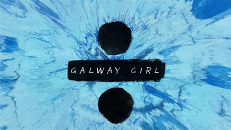 Ed Sheeran Galway Girl | ed sheeran drops new lyrical video for galway girl
