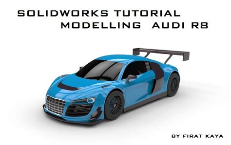 how to model a audi r8 in solidworks 12 hours in 5 minutes solidsmack solidworks tutorial modelling audi r8 grabcad