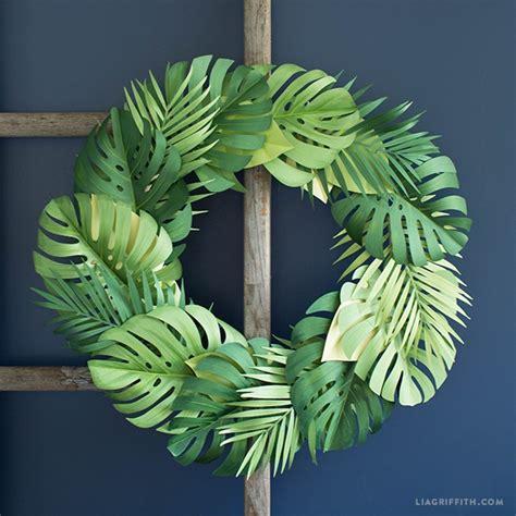 create simple diy summer wreaths  paper monstera leaves