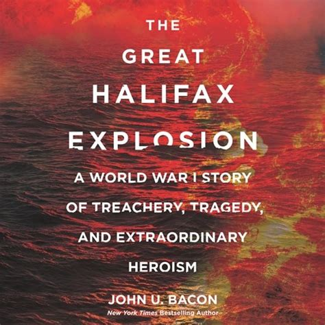 the great halifax explosion books the great halifax explosion by u bacon read by johnny