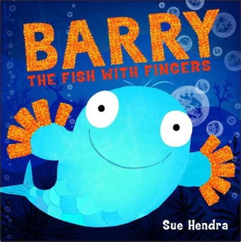 barry the fish with barry the fish with fingers scholastic kids club