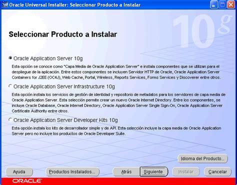 tutorial oracle application server 10g instalaci 243 n de oracle application server 10g ias