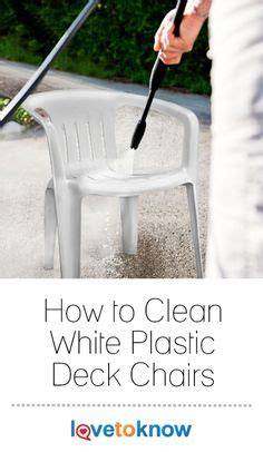 Cleaning Plastic Chairs Outside - how to clean plastic patio chairs in 2018 clean house