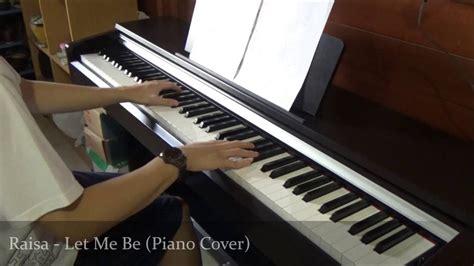 raisa let me be i do instrumental raisa let me be piano cover youtube