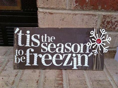 Handmade Sign - handmade wooden sign tis the season to be freezin 20