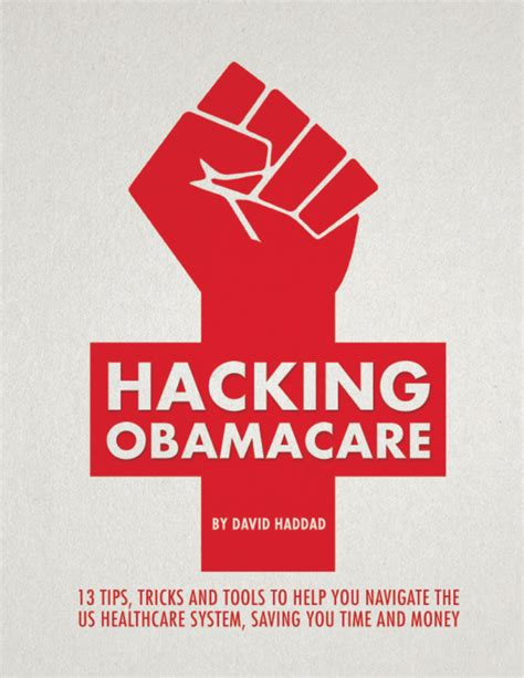 hacking health how to make money and save lives in the healthtech world books hacking obamacare 13 tips tricks and tools to navigate