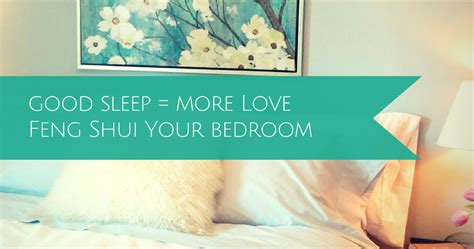 feng shui in bedroom for love good sleep more love feng shui and your bedroom