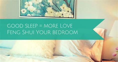 feng shui bedroom love good sleep more love feng shui and your bedroom