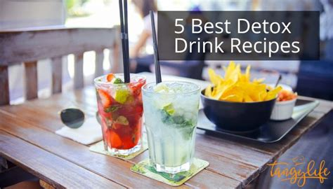 Best Home Detox by 5 Best Detox Drink Detox Drinks Recipes Tangylife