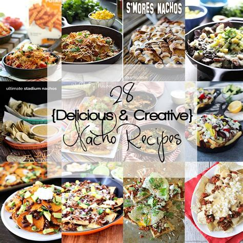 11 creative cing food ideas and recipes that will make 28 delicious and creative nacho recipes nacho recipes