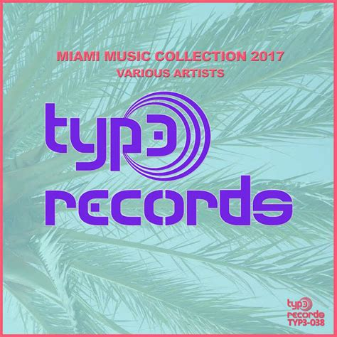 Records Miami Listen Typ3 Records Releases Miami Collection 2017 Label Album Djbios