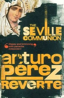 libro the seville communion la piel del tambor the seville communion comentarios web oficial de arturo p 233 rez reverte