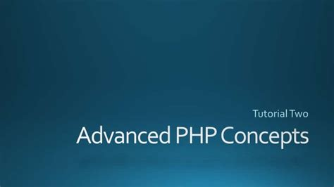 tutorial php oo advanced php concepts tutorial 2 of 3