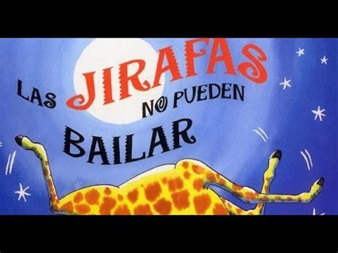 las jirafas no pueden las jirafas no pueden bailar cuentacuentos en espa 241 ol youtube