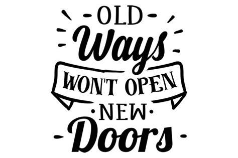 aptoide wont open old ways won t open new doors svg cut file by creative