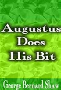 augustus does his bit books augustus does his bit by george bernard shaw free book