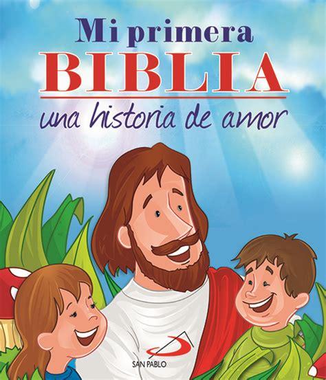 mi primera biblia para 0825419263 mi primera biblia una historia de amor 9788428541121 clc espa 241 a