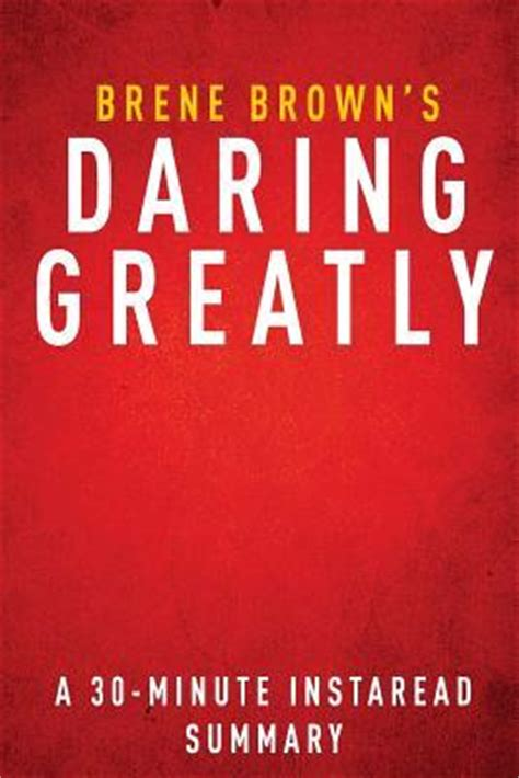 summary daring greatly book by brene brown how the courage to be vulnerable transforms the way we live parent and lead daring greatly a hardcover audiobook audible summary 1 books daring greatly brene brown a 30 minute summary