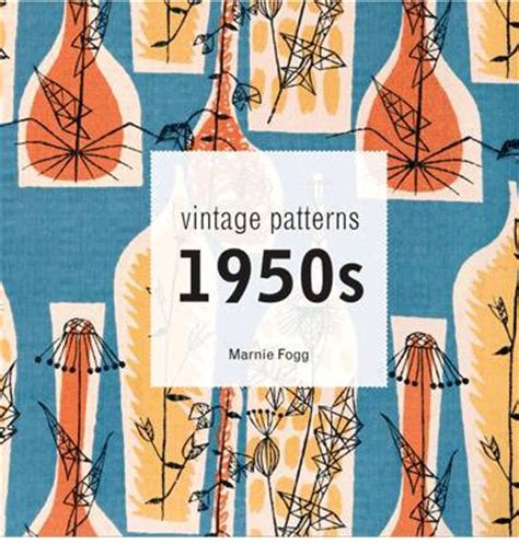 vintage patterns 1950s marnie fogg 9781849940948