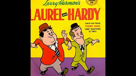 cartoon themes youtube one together is two laurel and hardy cartoon theme song