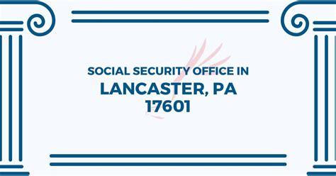 social security office in lancaster pennsylvania 17601