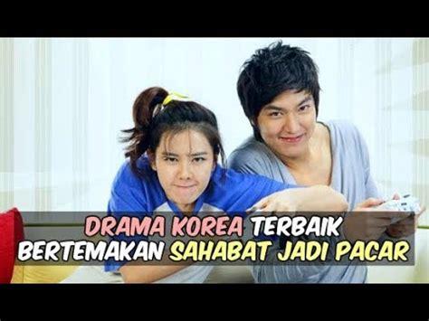 film korea terbaik tentang persahabatan 6 drama korea terbaik bertemakan sahabat jadi pacar youtube