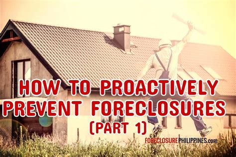 how to proactively prevent foreclosures and not lose