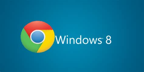 win8 chrome theme google is creating a special edition of chrome for windows
