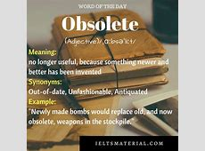 Obsolete - Word Of The Day For IELTS Speaking And Writing Ielts Speaking Part 2 Questions