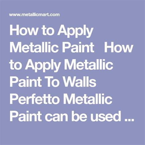 apply metallic paint   apply metallic paint