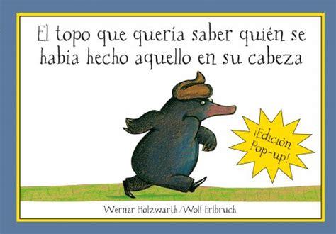 libro el topo que quera libros infantiles hoy nos gusta weloveblooming