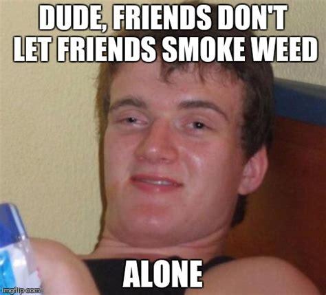 Dude Memes - 10 guy meme imgflip