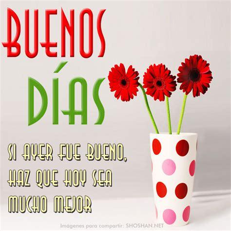 imagenes flores buenos dias im 225 genes para compartir en tu muro buenos d 237 as si ayer